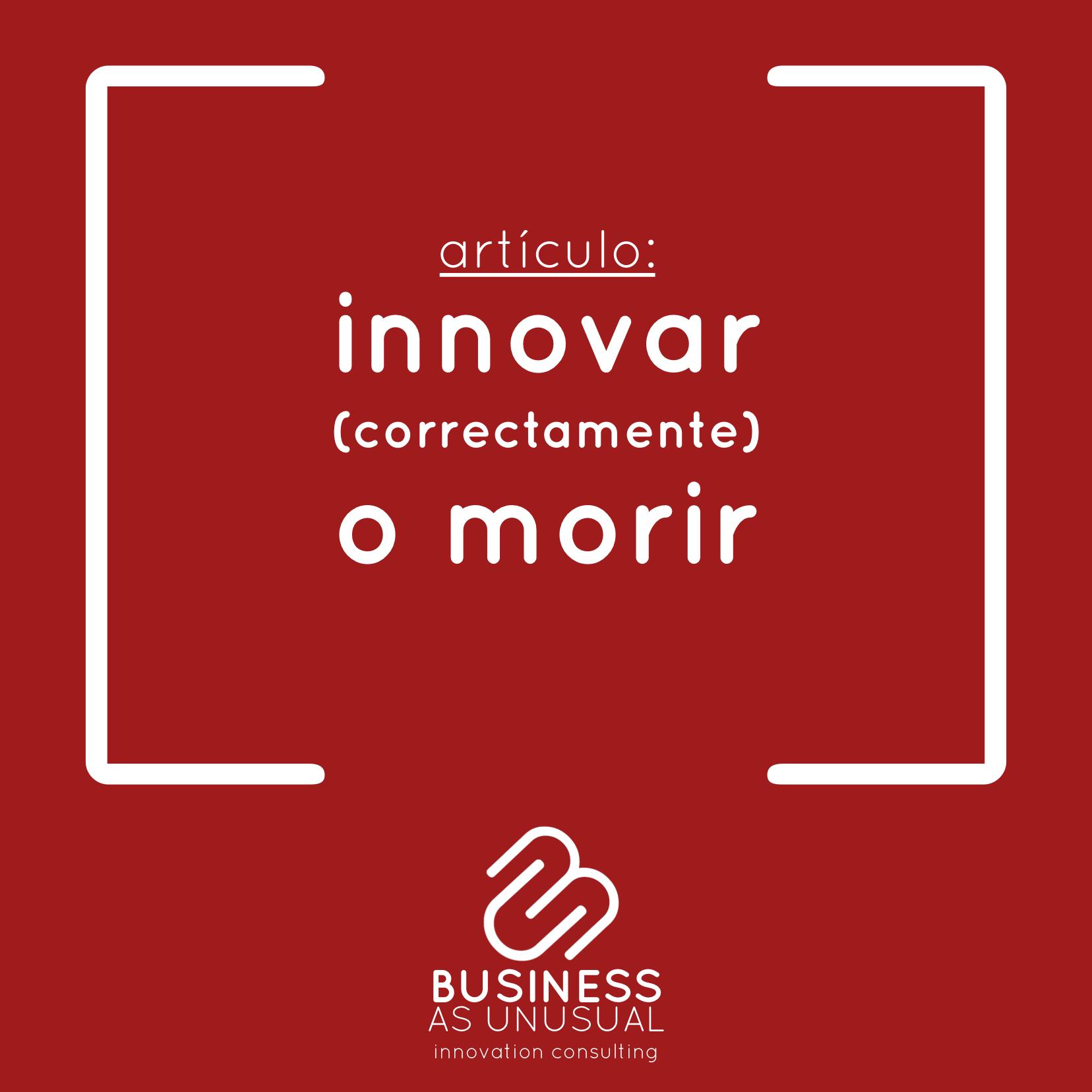 innovar correctamente o morir