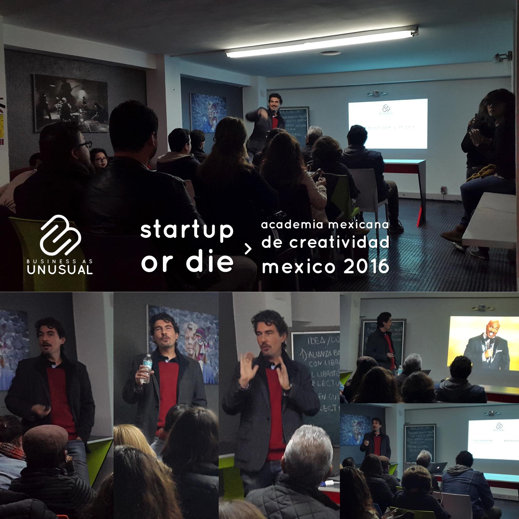 Academia Mexicana de Creatividad - Startup or Die