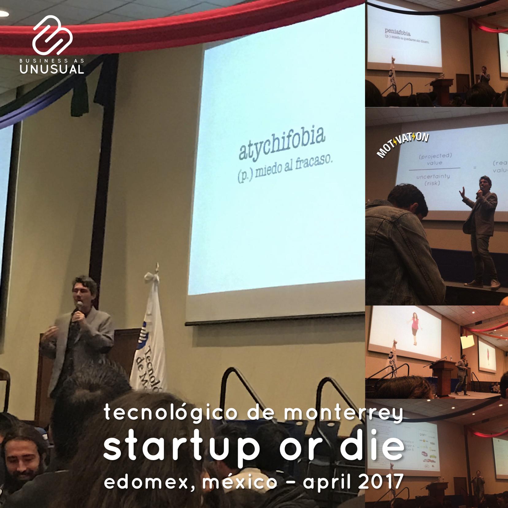 Instituto Tecnológico de Monterrey - Startup or die