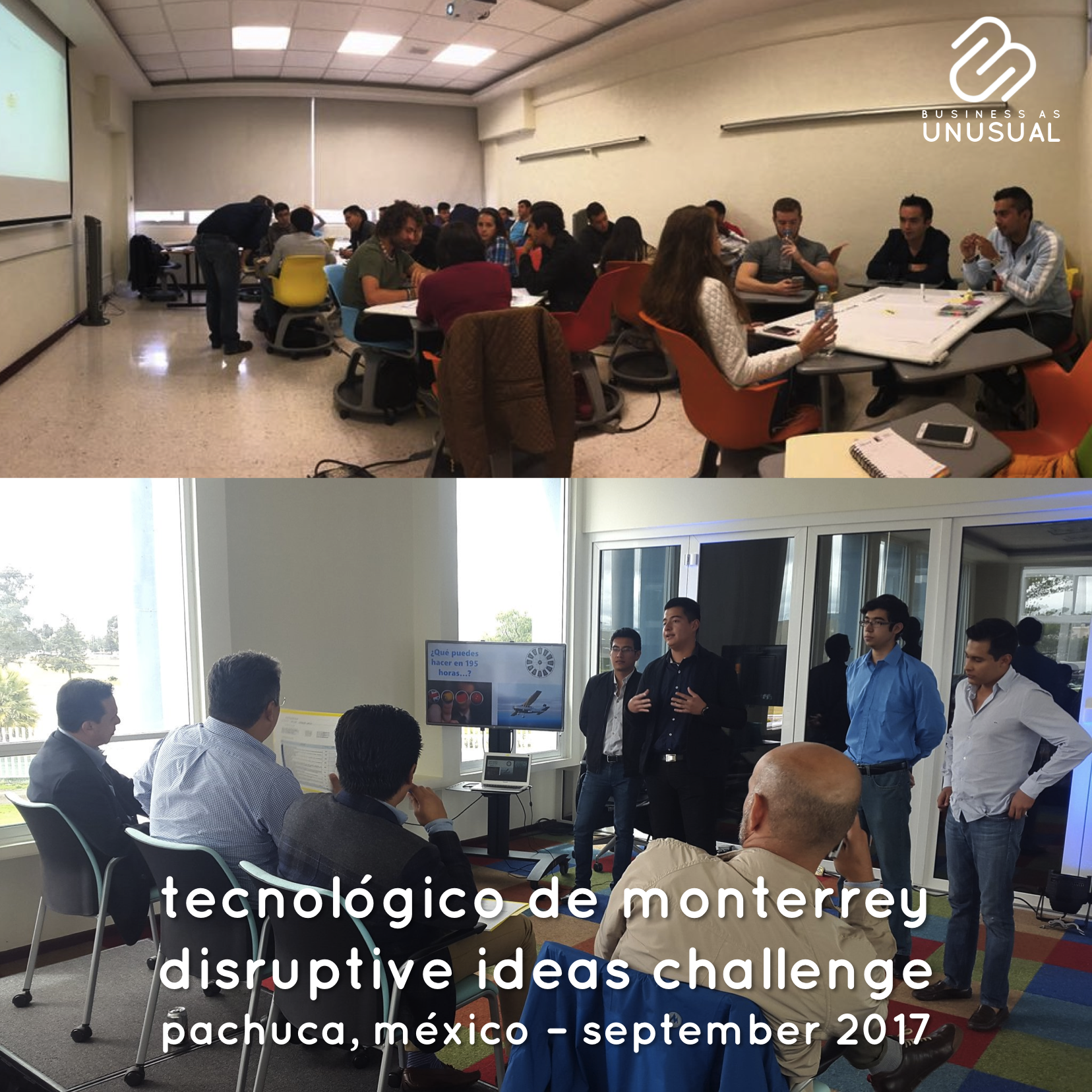 Instituto Tecnológico de Monterrey - Semana i - Disruptive Ideas Challenge - Pachuca 2017