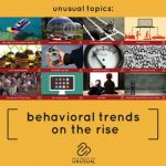 Behavioral Trends on the Rise