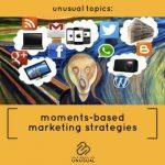 Moments-Based Marketing Strategies