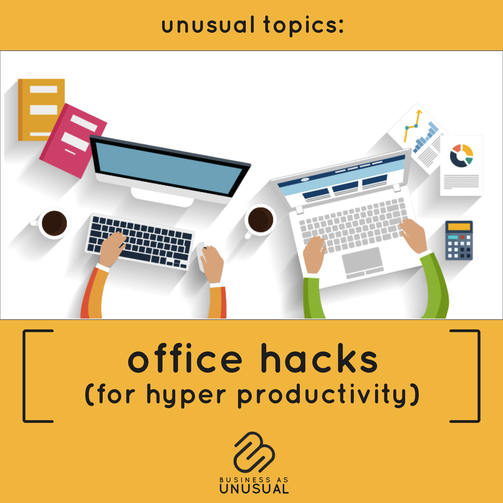 Office Hacks for Hyper Productivity