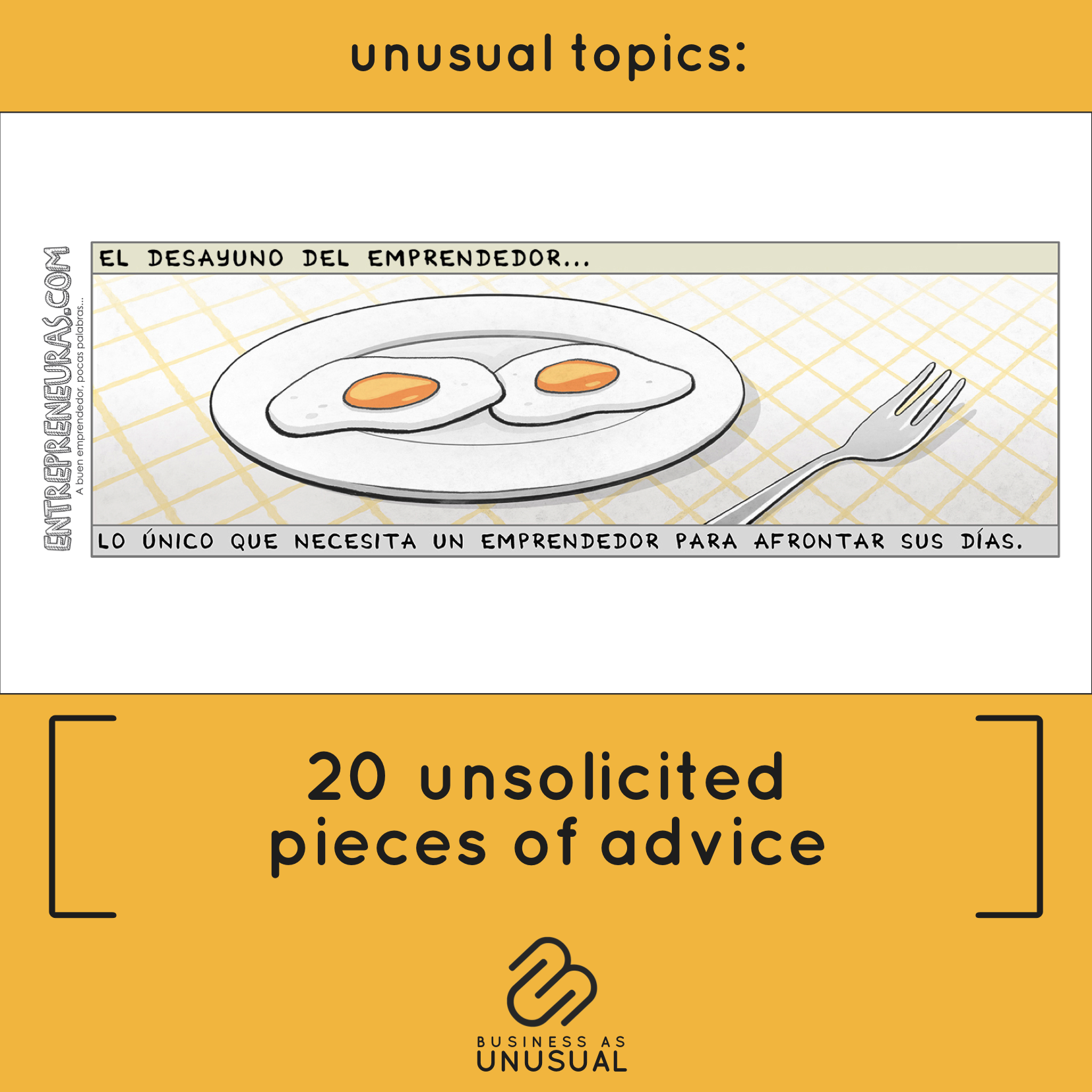 20 Unsolicited Pieces of Advice