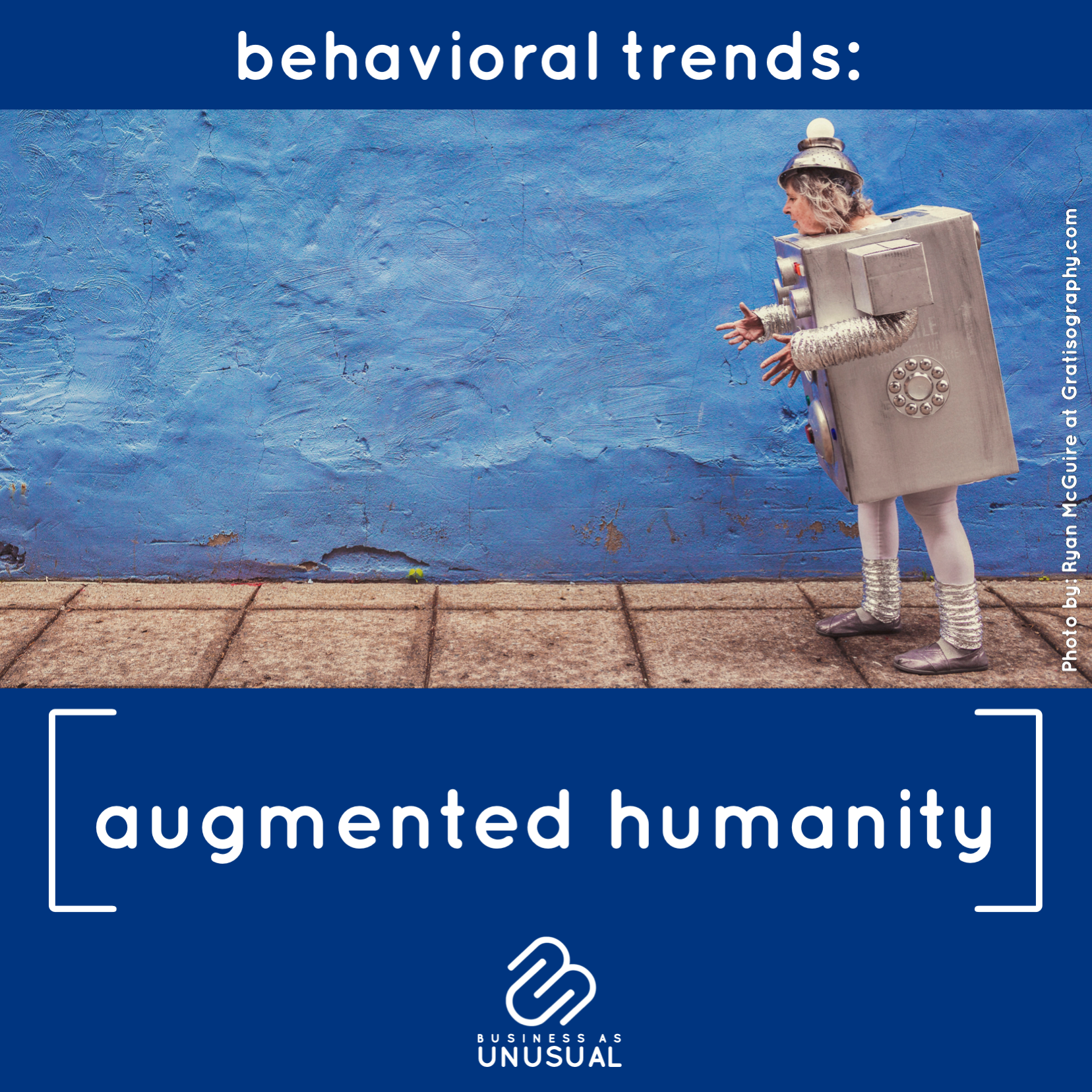 Behavioral Trends: Augmented Humanity