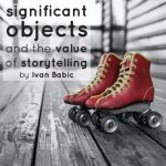 Significant Objects and The Value of Storytelling