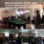 Devorame Otra Vez - Human-Centered Value Creation - Mexico July 2018