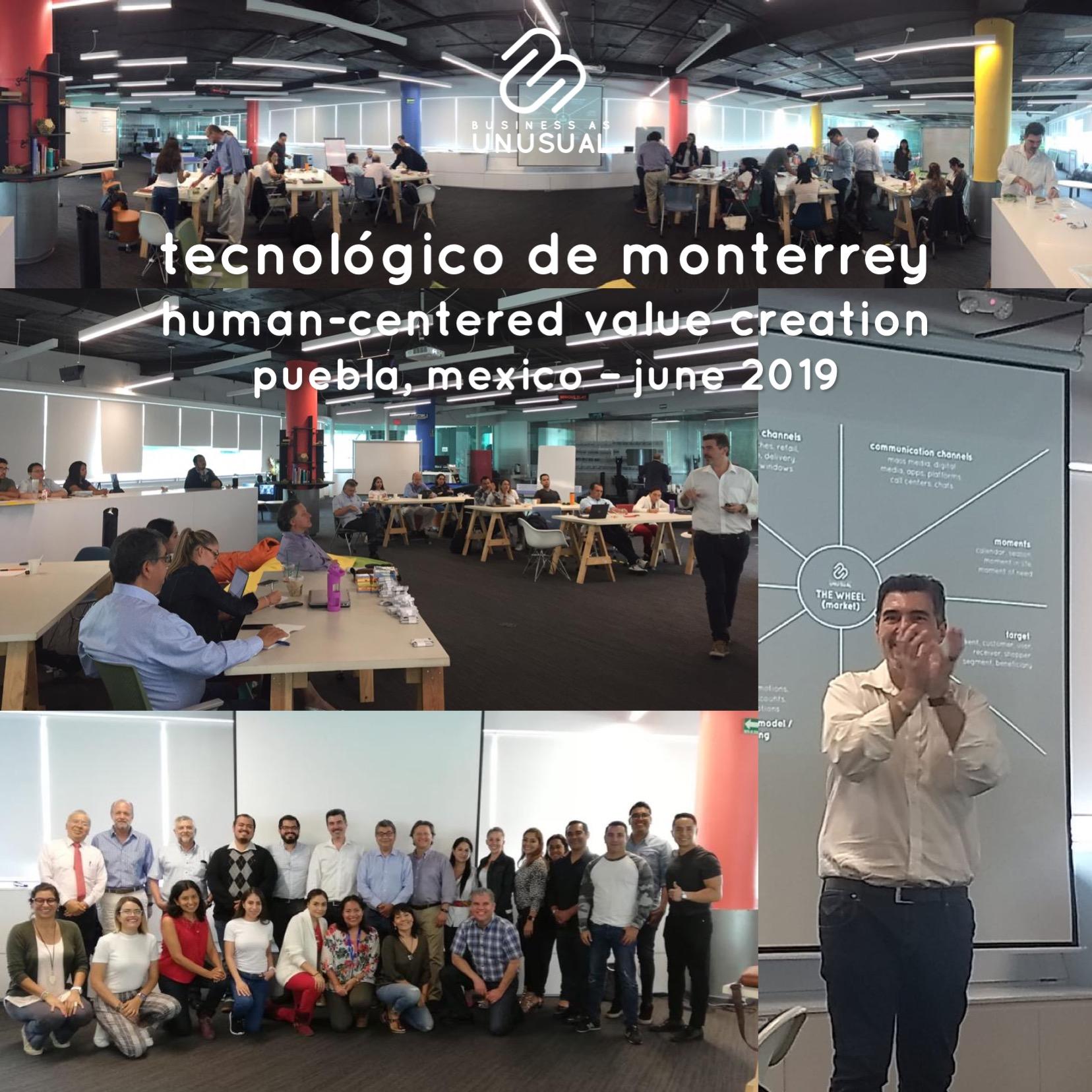 Instituto Tecnológico de Monterrey - Human-Centered Value Creation - Puebla Mexico June 2019