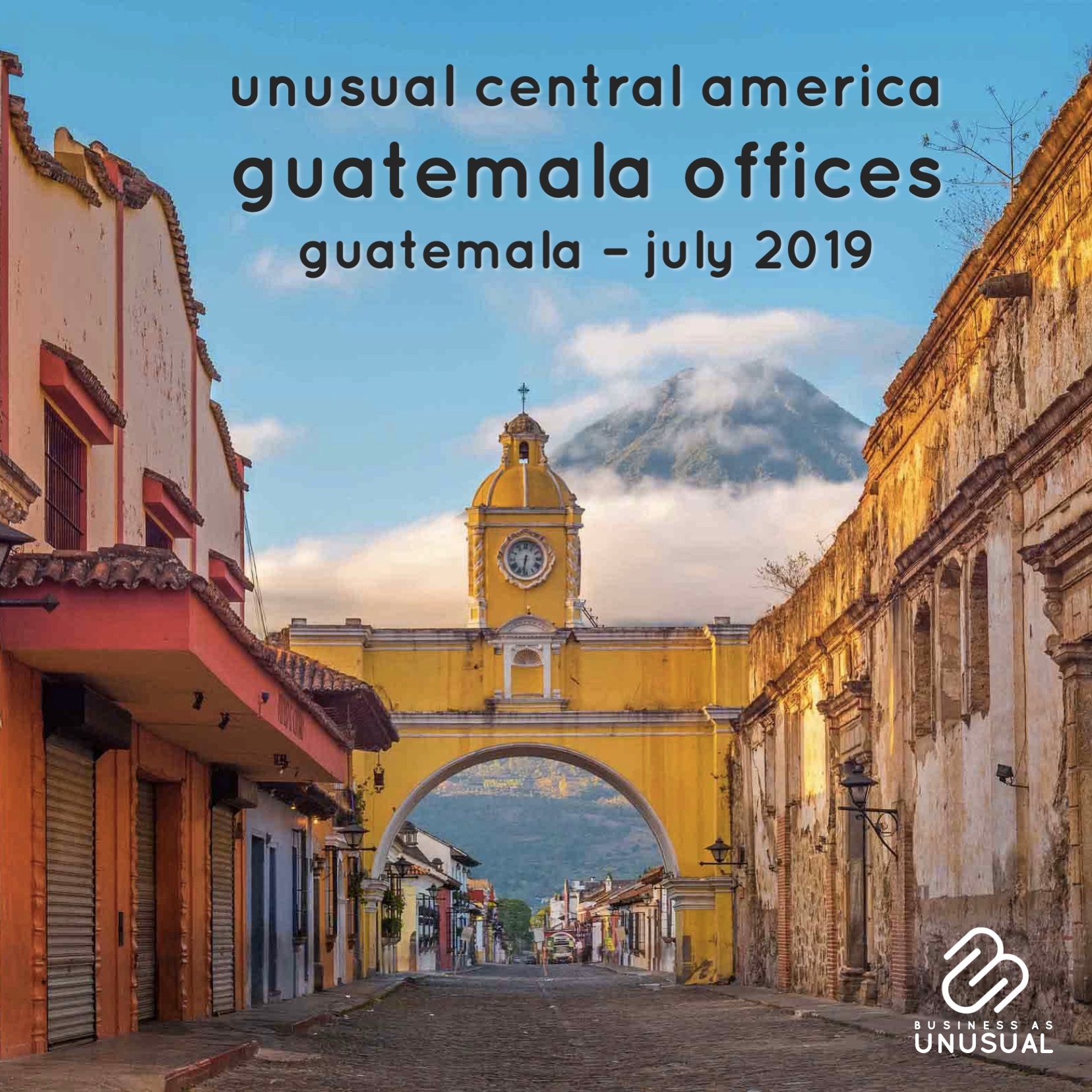 Unusual Central America - Guatemala Offices - Opening July 2019